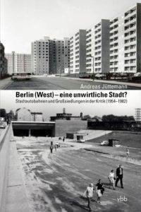 Berlin (West) - Stadtautobahnen und Großsiedlungen in der Kritik (1954 bis 1982)